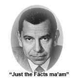 .Joe Friday, Badges Uniforms, Remember This, Blast, Dragnet, Facts Maam, Facts Ma Am, Jack Webb, Detective