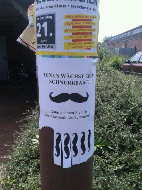 Funny Poster. We hang them up in our village... after a few days were there only two mustache left :-) Great thing for a bucket list... try it ! :)