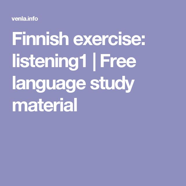 Finnish exercise: listening1   Free language study material