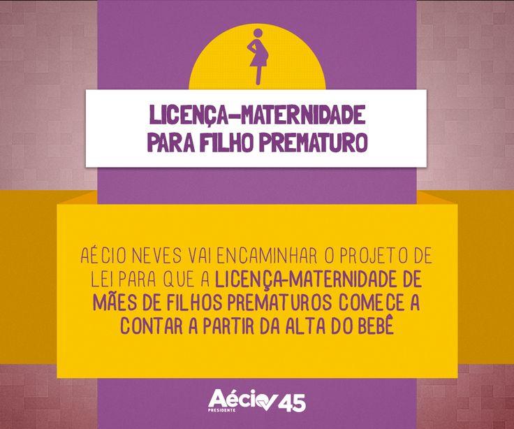 Licença-maternidade x filho prematuro: Aécio Neves vai encaminhar o projeto de lei para que a licença-maternidade de mães de filhos prematuros comece a contar a partir da alta do bebê, não considerando o período da internação hospitalar para esse fim.