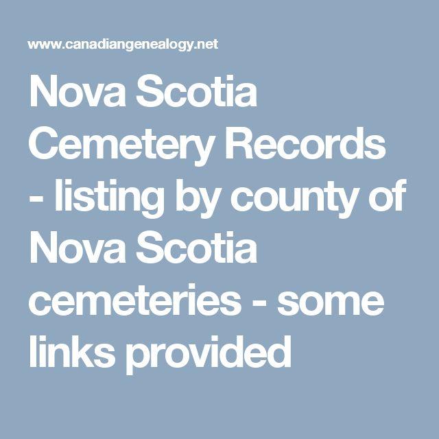 Nova Scotia Cemetery Records - listing of Nova Scotia cemeteries by county  - some links provided