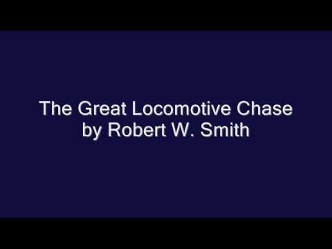 The Great Locomotive Chase by Robert W. Smith - YouTube