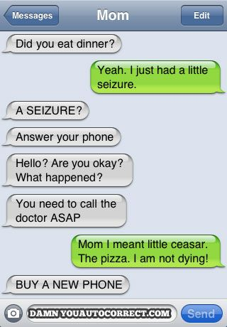 Darn autocorrect! I would have dispatched the ambulances, fire depts and police... stupid phones! =]