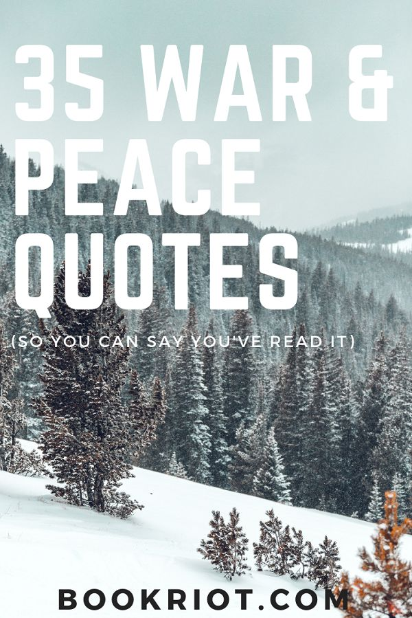 35 War And Peace Quotes So You Can Say Youve Read It Visit Our
