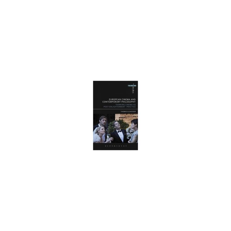 European Cinema and Continental Philosophy : Film As Thought Experiment (Paperback) (Thomas Elsaesser)