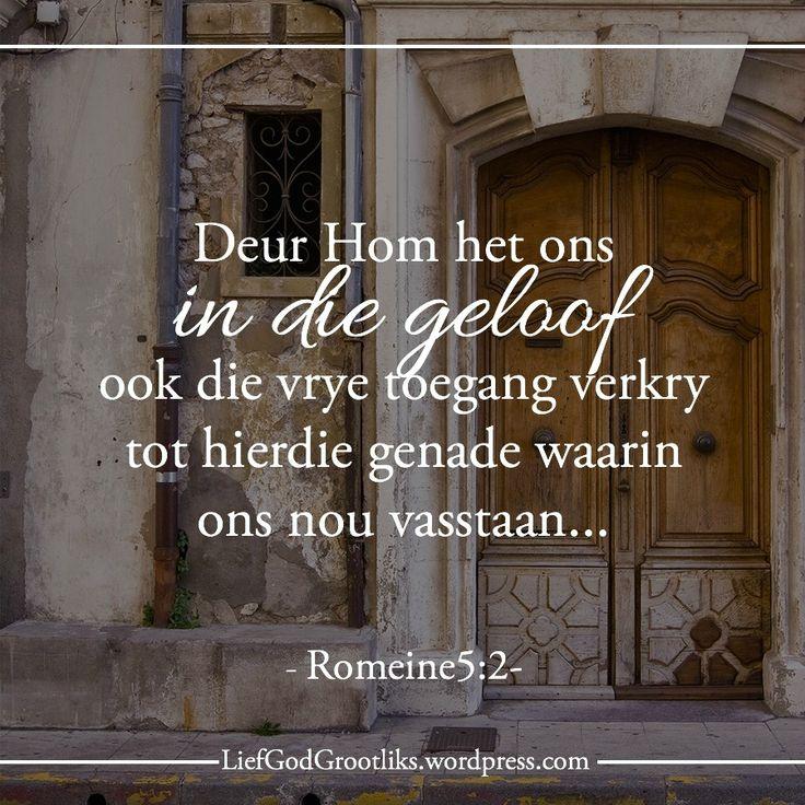 WEEK 6 DAG 1 -15 Feb 2016 – HOEKOM HOOR GOD MY?  MAANDAG – Want Christus het vrede gemaak  LEES: Romeine 5:1-2 SOAP: Romeine 5:2 Deur Hom het ons in die geloof ook die vrye toegang verkry tot hierdie genade waarin ons nou vasstaan. En ons verheug ons ook in die hoop om deel te hê aan die heerlikheid van God.