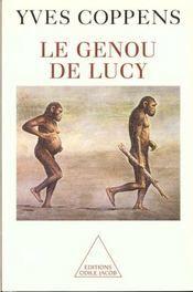 """""""le Genou De Lucy."""" -   L'histoire de l'homme et l'histoire de son histoire - Yves Coppens"""