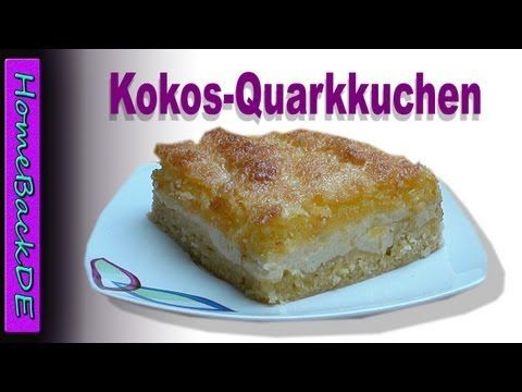 Kokos - Quarkkuchen - Backanleitung von HomeBackDE - YouTube