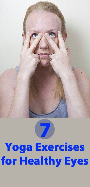 Yoga For Healthy Eyes - I'm going to try this for eye strain-