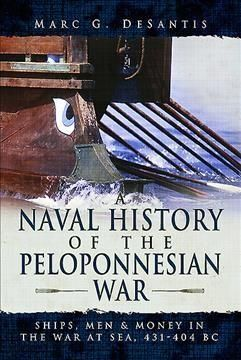 A Naval History of the Peloponnesian War: Ships, Men and Money in the War at