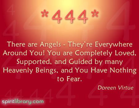 ver el 444, significa que estas rodeada de angeles, que te aman, guian y protegen, no hay nada que temer.Seeing 444 means that you are completely surrounded by angels right now...
