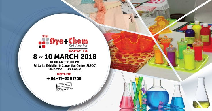 【31st  Dye+Chem Sri Lanka 2018 International Expo】 An exclusive International exhibition on all kinds of dyes and fine & specialty chemicals for the Sri Lankan Industry  👉  Date | 8~10  March  2018  👉 Timing |  10.00 am to 6.00 pm  👉 Venue | Sri Lanka Exhibition & Convention Centre (SLECC), Colombo – Sri Lanka  👉 Website | www.cemsonline.com/  👉 Official Site | http://www.cems-dyechem.com/dyechemsri/