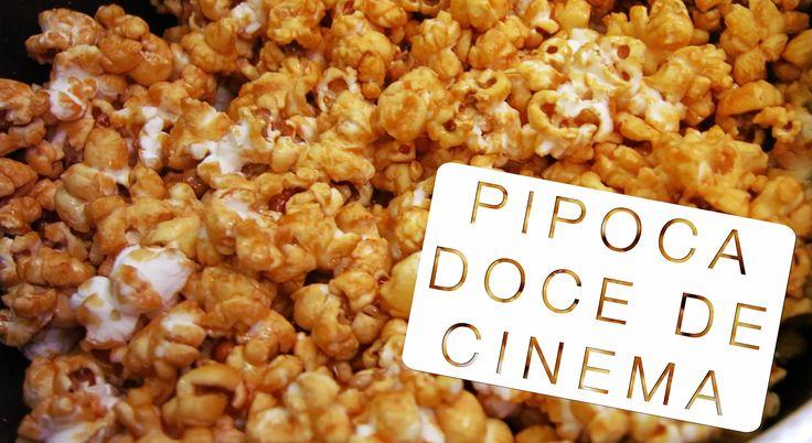 Pipoca Doce de Cinema - Confissões de uma Doceira Amadora