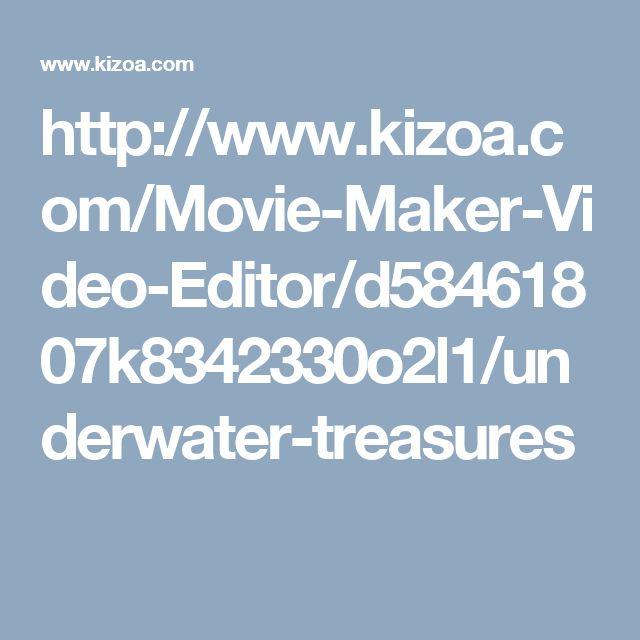 http://www.kizoa.com/Movie-Maker-Video-Editor/d58461807k8342330o2l1/underwater-treasures