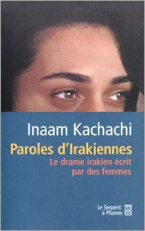 Amazon.fr - Paroles d'irakiennes : Le drame irakien écrit par des femmes - Inaam Kachachi, Mohammed Al Saadi - Livres