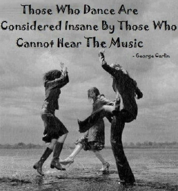 George Carlin Quote Best Quotes Around Quotes Dancing In