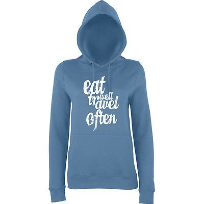 Eat well and #travel often women #hoodies white all sizes #airforce blue,  View more on the LINK: http://www.zeppy.io/product/gb/2/122136799439/