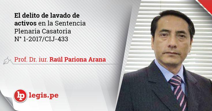 El delito de lavado de activos en la Sentencia Plenaria Casatoria N° 1-2017/CIJ-433