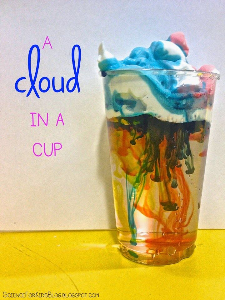Science for Kids: A cloud in a cup! You'll need a clear cup, water, food coloring and shaving cream