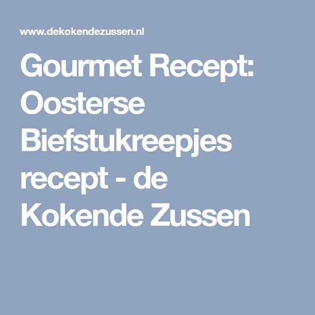 Gourmet Recept: Oosterse Biefstukreepjes recept - de Kokende Zussen