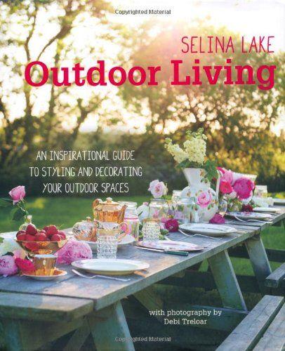 Selina Lake Outdoor Living by Selina Lake