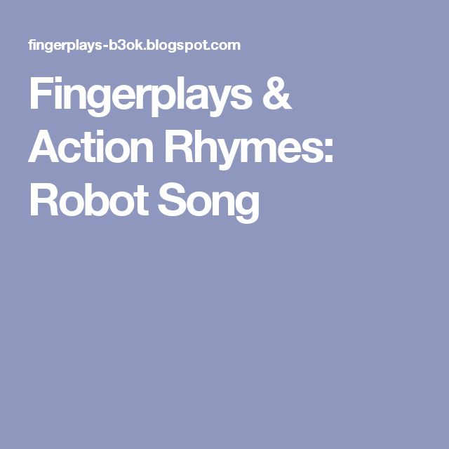 Fingerplays & Action Rhymes: Robot Song