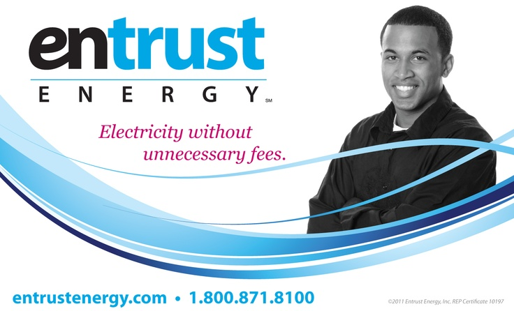 Electricity without unnecessary fees.  www.entrustenergy.com