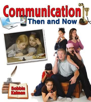 Compares methods of communication in the past to those of today.