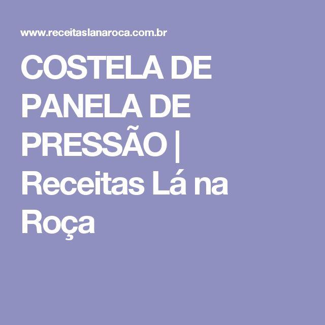 COSTELA DE PANELA DE PRESSÃO | Receitas Lá na Roça