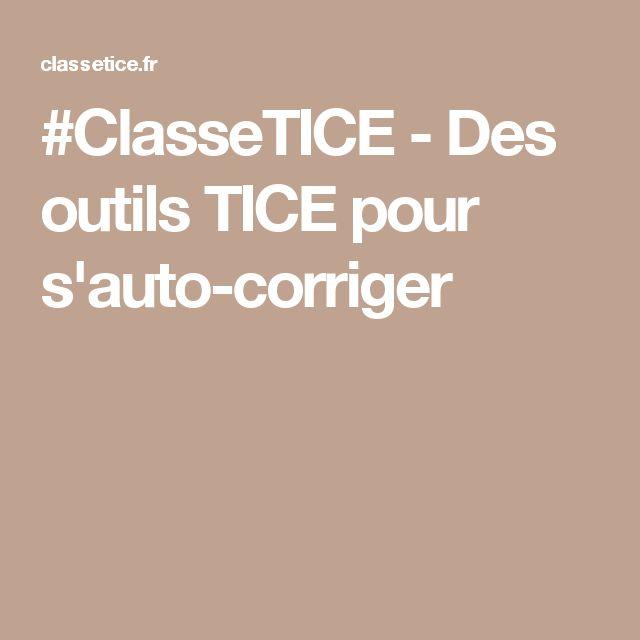 #ClasseTICE - Des outils TICE pour s'auto-corriger