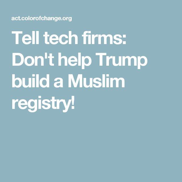 Tell tech firms: Don't help Trump build a Muslim registry!