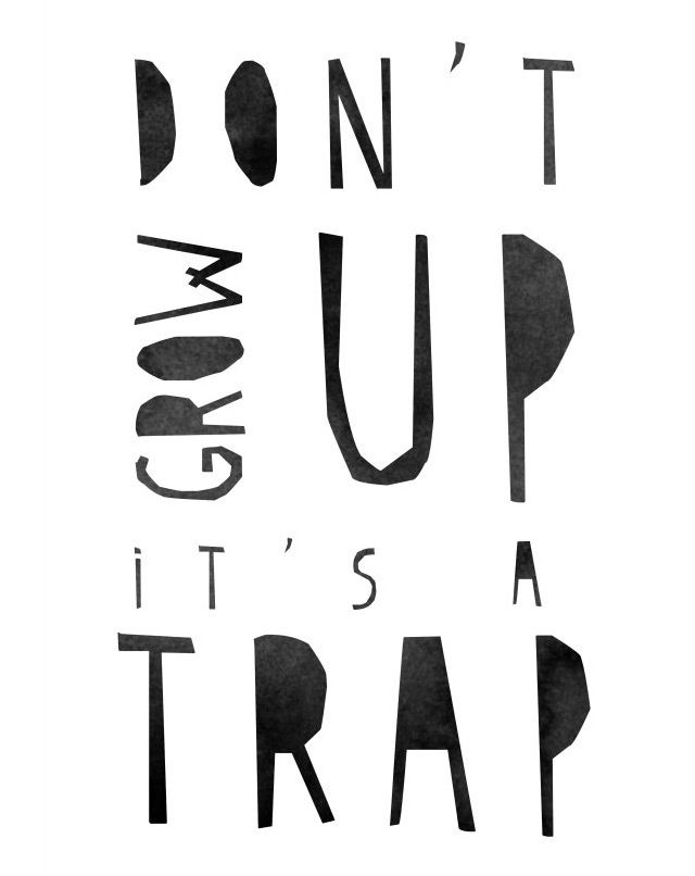 Don't grow up print by Vapor Qualquer http://www.stoerinstyle-shop.nl/a-29470029/vapor-qualquer/don-t-grow-up/