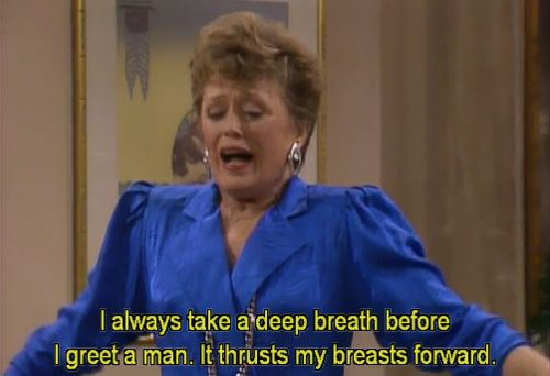 "You know how to work your best features. | 23 Signs You Might Be Blanche Devereaux From ""The Golden Girls"""