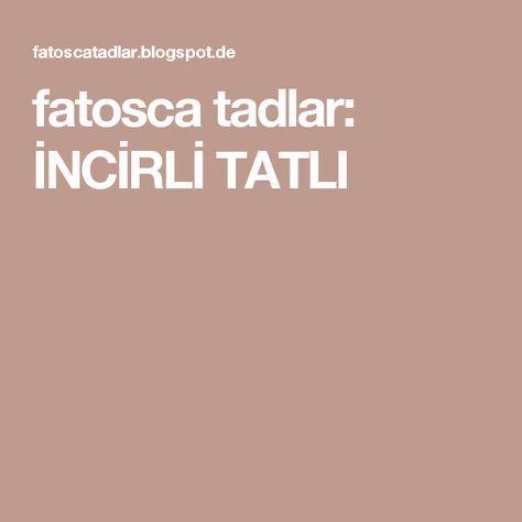 fatosca tadlar: İNCİRLİ TATLI