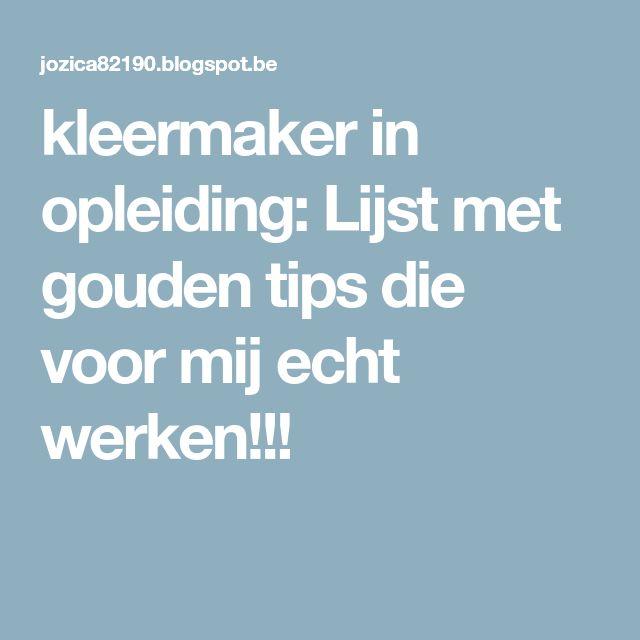 kleermaker in opleiding: Lijst met gouden tips die voor mij echt werken!!!