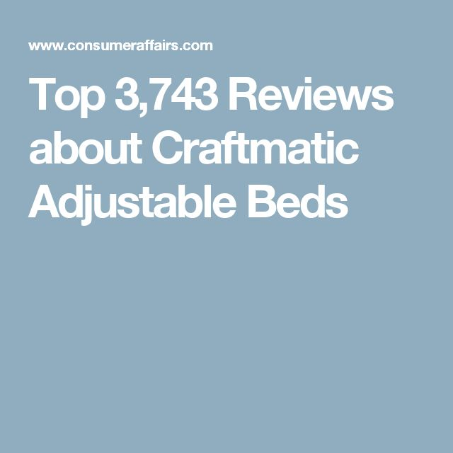 top reviews about craftmatic adjustable beds