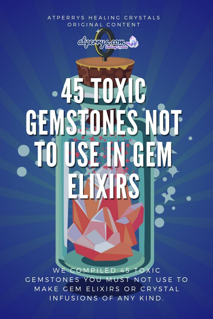 45 Toxic Gemstones Not To Use In Gem Elixirs With Facts | Chakra