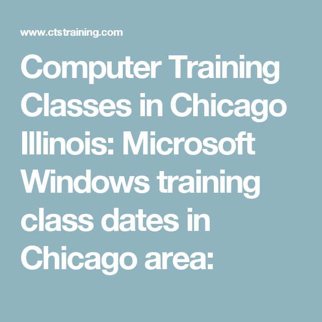 Computer Training Classes in Chicago Illinois: Microsoft Windows training class dates in Chicago area: