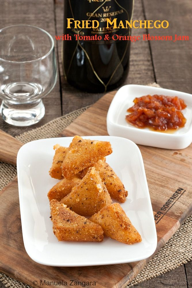 The #recipe for a delicious #Tapa: Fried #Manchego with #Tomato and #OrangeBlossom #Jam!