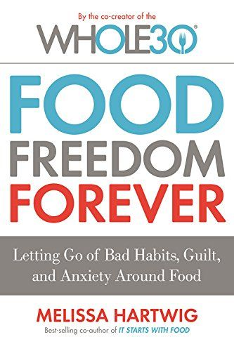 Food Freedom Forever: Letting Go of Bad Habits, Guilt, and Anxiety Around Food by the Co-Creator of the Whole30 - http://www.darrenblogs.com/2016/08/food-freedom-forever-letting-go-of-bad-habits-guilt-and-anxiety-around-food-by-the-co-creator-of-the-whole30/