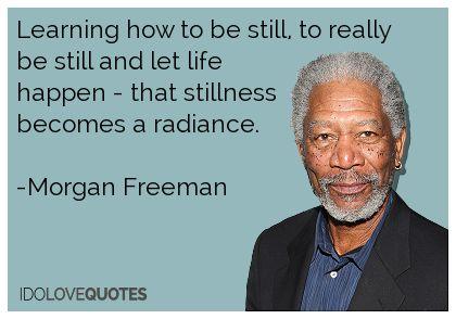 Morgan Freeman Quotes More