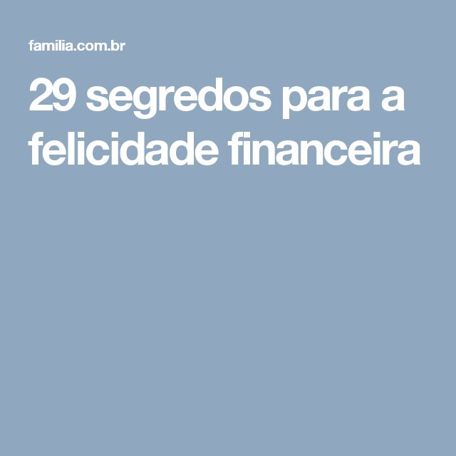 29 segredos para a felicidade financeira