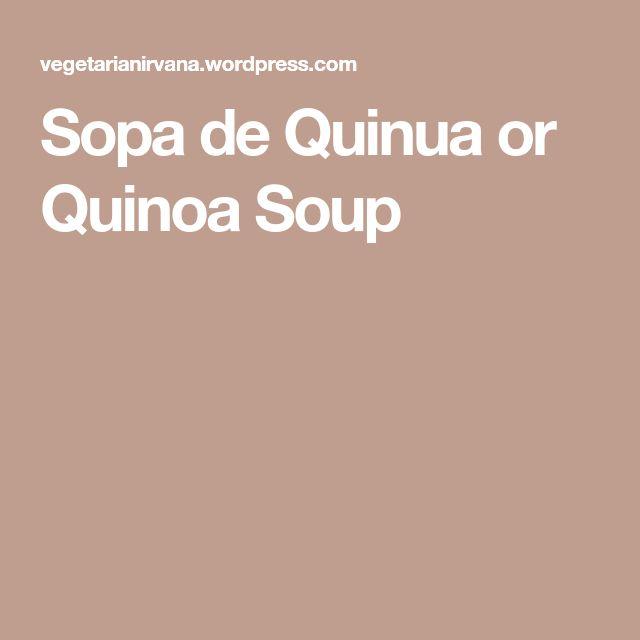 Sopa de Quinua or Quinoa Soup