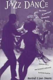 Jazz Dance: The Story of American Vernacular Dance by Marshall and Jean Stearns 793.3089 S799j