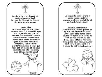 Catholic Prayer Bookmarks (French) Four bookmarks containing prayers in French: The Lord's Prayer (Notre Père) Hail Mary (Je vous salue Marie) Glory Be (Gloire au Père) Guardian Angel Prayer (Prière au saint ange gardien) Sign of the Cross (Le signe de Croix) Great for French Immersion students. Each bookmark may be decorated by your students. You may also copy on stock card and laminate.