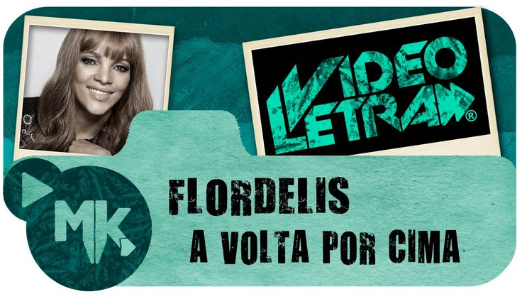 Flordelis - A Volta Por Cima - Vídeo da LETRA Oficial HD MK Music (Video...
