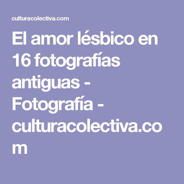 El amor lésbico en 16 fotografías antiguas - Fotografía - culturacolectiva.com
