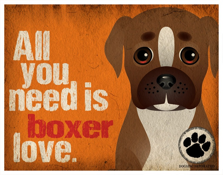 Boxer Art Print All You Need is Boxer Love by DogsIncorporated, via Etsy.