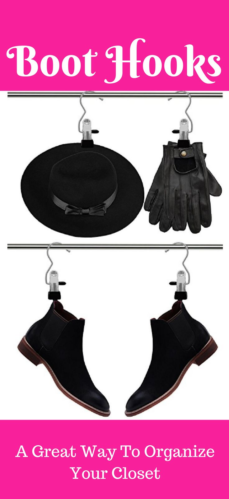 Looking for ways to organize your closet? Look no further. Boot hooks are a great organizational too. You can use them to hang your hats, gloves,  boots, jeans/pants, purses etc.