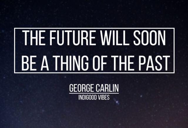 the future will soon be a thing of the past